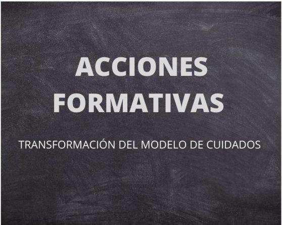 ACCIONES FORMATIVAS 558x445 - Acciones Formativas - Transformación del Modelo de Cuidados.
